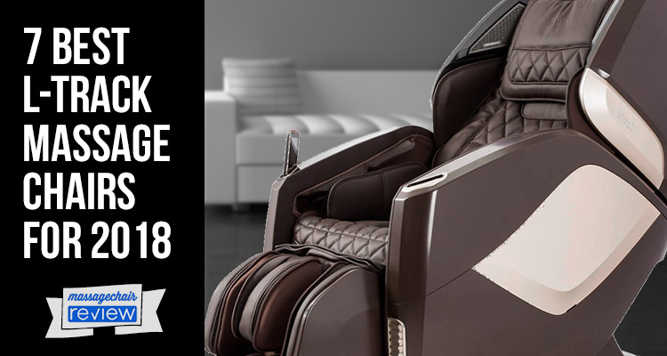 7 Best L-Track Massage Chairs for 2018